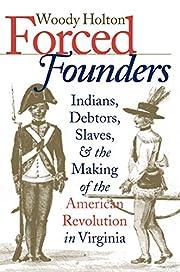 Forced Founders: Indians, Debtors, Slaves,…