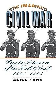 The Imagined Civil War: Popular Literature…