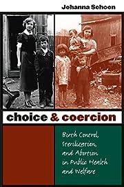 Choice and Coercion: Birth Control,…