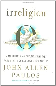 Irreligion: A Mathematician Explains Why the…