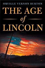 The Age of Lincoln par Orville Vernon Burton