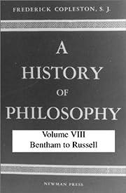 History of Philosophy, Volume VIII: Bentham…