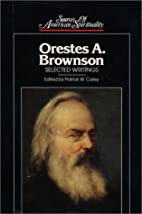 Orestes A. Brownson: Selected Writings…