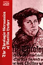 Theologia Germanica by Martin Luther