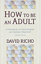 How to Be an Adult: A Handbook for…