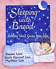 Sleeping with Bread: Holding What Gives You…