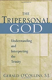 The Tripersonal God: Understanding and…