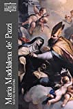 Maria Maddalena De' Pazzi / translated and introduced by Armando Maggi; preface by E. Ann Matter