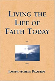 Living the life of faith today by…
