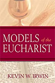 Models of the Eucharist af Kevin W. Irwin
