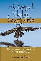 The Gospel of John Set Free: Preaching…
