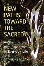 New Paths Toward the Sacred: Awakening the…