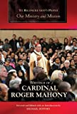To reconcile god's people : our ministry and mission / writings of Cardinal Roger Mahony, Archibishop Emeritus of Los Angeles ; selected and edited with an introduction by Michael Downey