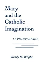Mary and the Catholic Imagination: Le Point…