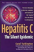 Hepatitis C: The Silent Epidemic by Carol…