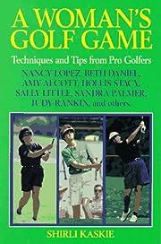 A Woman's Golf Game af Shirli Kaskie
