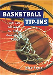 Basketball Tip-Ins : 100 Tips and Drills for…