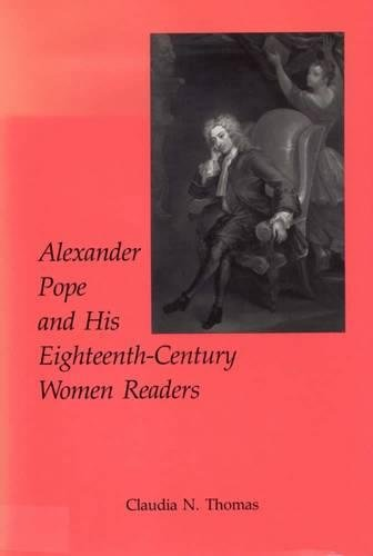 Alexander Pope and His Eighteenth-Century Women Readers, Thomas B.A.  M.A.  Ph.D., Associate Professor Claudia