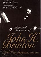 Personal Memoirs of John H. Brinton : Civil…
