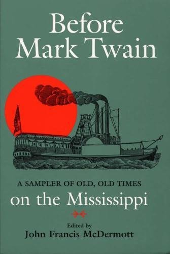 mark twain two views of the mississippi analysis In two views of the river, an excerpt from mark twain's life on the mississippi, twain comes to the realization of the realities of the river.