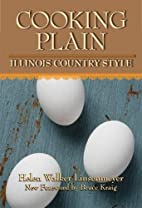 Cooking Plain, Illinois Country Style by…