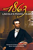 1863: Lincoln's Pivotal Year by Harold…