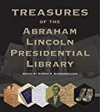 Treasures of the Abraham Lincoln Presidential Library / edited by Glenna R. Schroeder-Lein