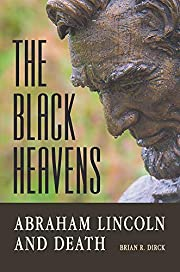 The Black Heavens: Abraham Lincoln and Death…