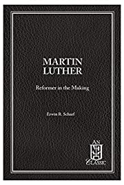 Martin Luther Reformer in the Making af…