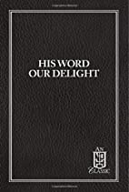 His word: our delight by John A. Braun