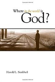 Where in the World is God? af Harold L.…