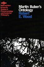 Martin Buber's Ontology: An Analysis of…