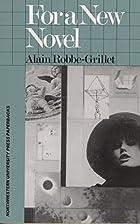 For a New Novel: Essays on Fiction by Alain…