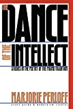 The dance of the intellect : studies in the poetry of the Pound tradition / Marjorie Perloff
