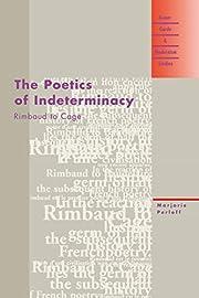 The Poetics of Indeterminacy: Rimbaud to…