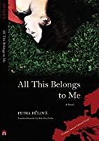 All This Belongs to Me by Petra…