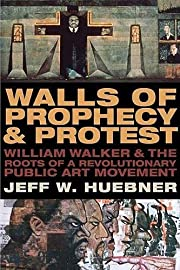 Walls of Prophecy and Protest: William…