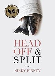 Head Off & Split: Poems af Nikky Finney