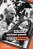 The films of Michael Powell and the Archers / Scott Salwolke