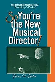 So, You're the New Musical Director de James…