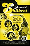 Nathaniel Shilkret : sixty years in the music business / edited by Niel Shell, Barbara Shilkret