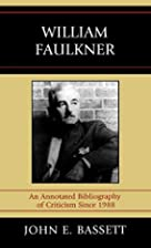 William Faulkner: An Annotated Bibliography…