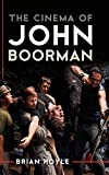 The cinema of John Boorman / Brian Hoyle