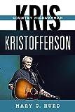 Kris Kristofferson : Country Highwayman / Mary G. Hurd