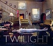 Twilight: Photographs by Gregory Crewdson af…
