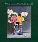 The Last Flowers of Manet, Gordon, Robert; Forge, Andrew