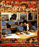 Doing Art Together: Discovering the Joys of Appreciating and Creating Art As Taught at the Metropolitan Museum of Art's Famous Parent-Child Workshop by Muriel Silberstein-Storfer, Mablen Jones (Contributor), muri Silberstein- Storfer