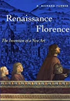 Renaissance Florence: The Invention of a New…