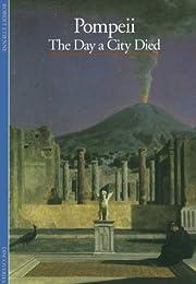 Pompeii: The Day a City Died por Robert…