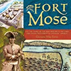 Fort Mose: And the Story of the Man Who…
